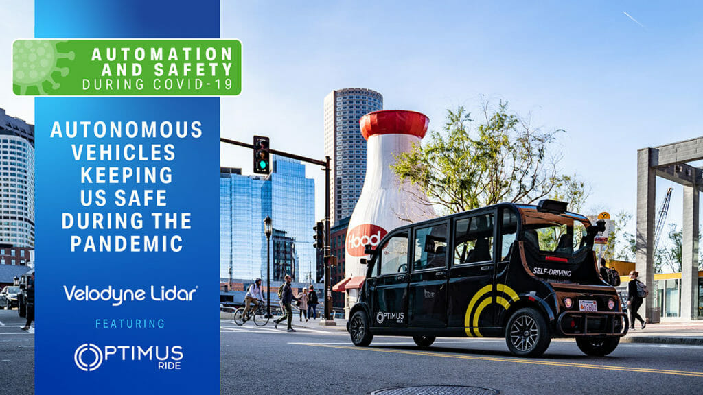 Automation and Safety During COVID-19: Autonomous Vehicles Keeping Us Safe During the Pandemic, a Velodyne – Optimus Ride Webinar