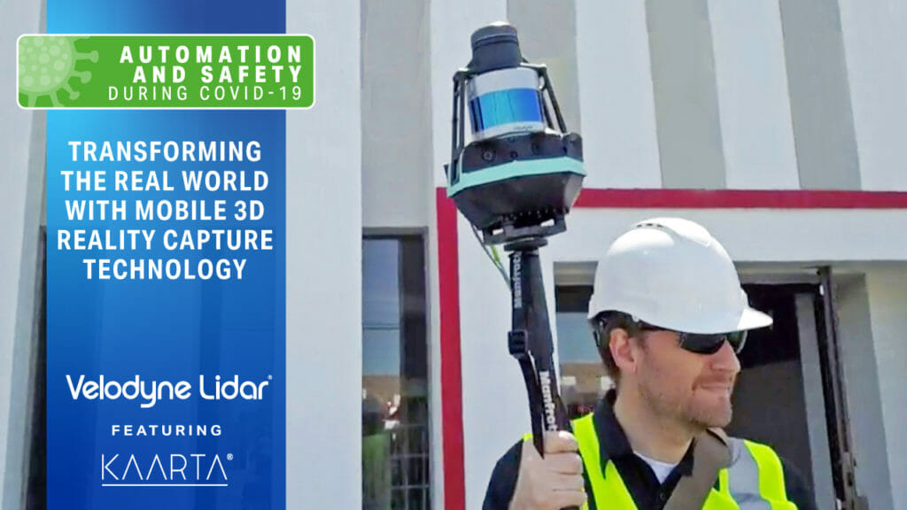 Transforming the Real World with Mobile 3D Reality Capture Technology: Velodyne & Kaarta Webinar